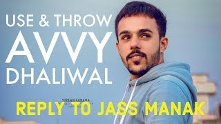 Use & Throw - Avvy Dhaliwal - Reply To Jass Manak - Latest Punjabi Song