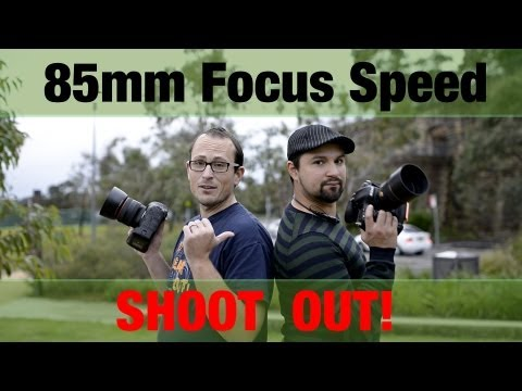 85mm Focus speed SHOOT OUT