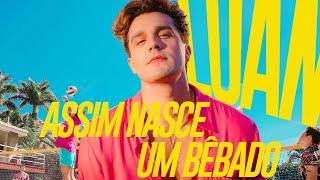 Luan Santana - Assim Nasce Um Bêbado
