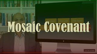 006 - Mosaic Covenant (aka Sinai Covenant)