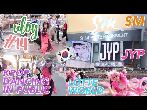 Vlog #14: Day 3 in Seoul (KPOP Dancing in Public, Lotte World, JYP and SM Entertainment and more!!)
