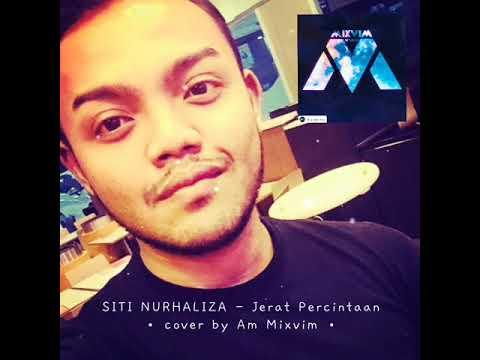 SITI NURHALIZA - Jerat Percintaan / cover by Am MIXVIM