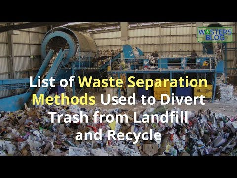 List of 7 Top Waste Separation Methods Used in MRFs to Divert Trash from Landfill and Recycle