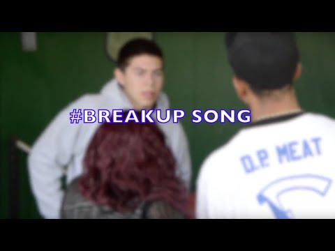 #BreakUp Song