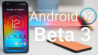 Android 12 Beta 3 is Out! - What's New?