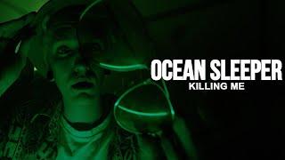 Ocean Sleeper - Killing Me [Official Music Video]