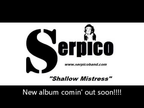 "SERPICO (Fin) ""Shallow Mistress"""