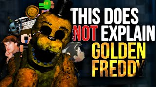 No, Golden Freddy Isn't That Easy // Five Nights at Freddy's Theories