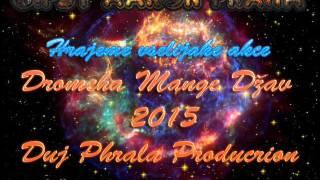Gipsy Aaron - Pre Dajori Duminav 2015 (Vlastní Tvorba-Duj Phrala Production)