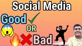 Social media explained | Good or Bad?