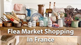 Flea Market Shopping In France | French Country Design
