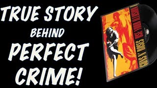 Guns N' Roses: The True Story Behind Perfect Crime! First Played in 1986!