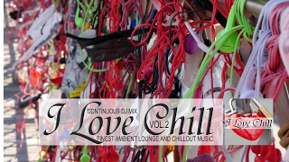 I Love Chill Vol.2 (Finest Ambient Lounge And Chillout Music) Compilation Mix Tape (High Quality Mp3)