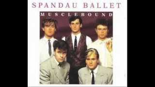 SPANDAU BALLET - MUSCLE BOUND - GLOW