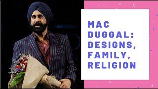 Mac Duggal: Designs, Family, Religion