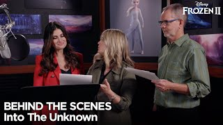 Frozen 2 | Into the Unknown | Behind the Scenes