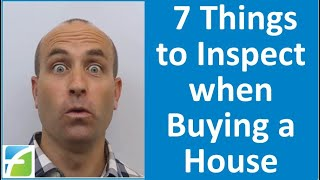 7 Things To Inspect When Buying A House That Inspectors & Agents Dont