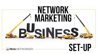 Setting Up Your Network Marketing Business For Success:  What 2 things you need to do right now!