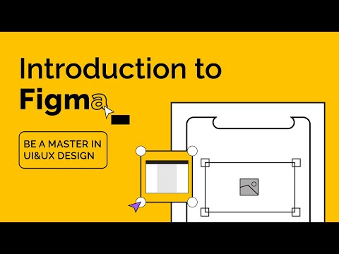 Introduction to Figma | Be A Master in UI & UX Design | Online ...