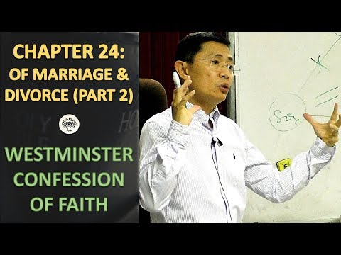 Westminster Confession of Faith Chapter 24: Of Marriage And Divorce (Part 2) - WCF Series | 2018