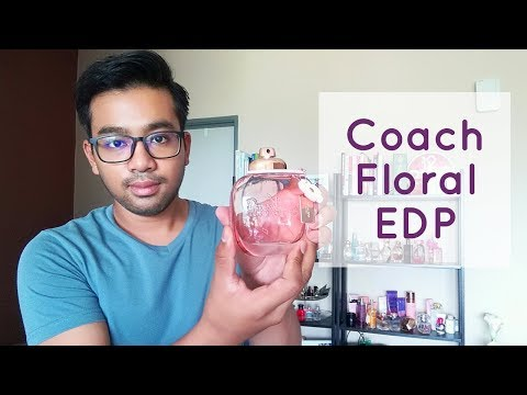 Perfume Review  New Coach Floral EDP (Malay)