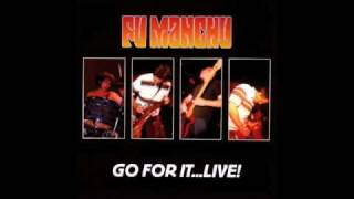 Fu Manchu - Go For it...Live! - Disk 1 - 02 - Laserblast!