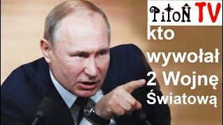 Kto wywołał 2 Wojnę Światową – Piton Tv