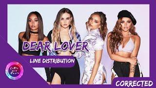 Little Mix   Dear Lover (Line Distribution) *CORRECTED*