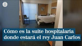 Cómo es la 'suite' hospitalaria en la que ingresará el rey Juan Carlos