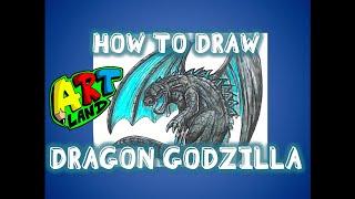 How To Draw DRAGON GODZILLA!!!