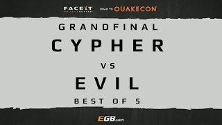 Cypher vs Evil - GRANDFINAL (Road to Quakecon 2015)