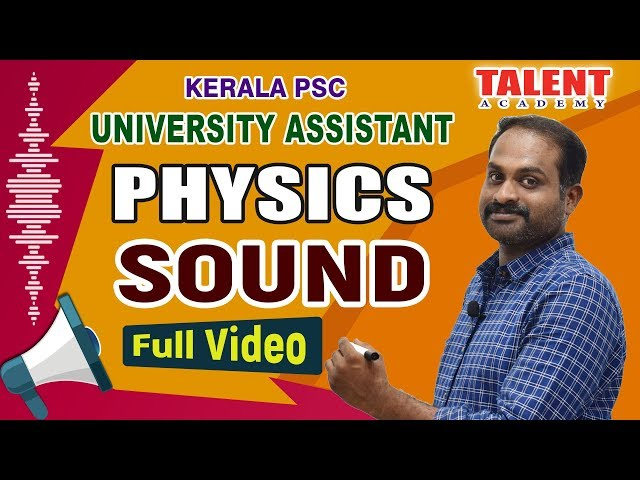 Kerala PSC Physics for University Assistant Exam (SOUND) Full Video