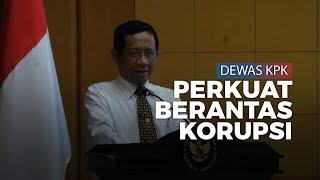 Mahfud MD Tegaskan Pelantikan Dewas KPK untuk Perkuat Pemberantasan Korupsi