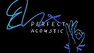 Ed Sheeran   Perfect (Acoustic)