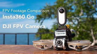 FPV Footage Comparison - Insta360 GO vs DJI FPV Camera