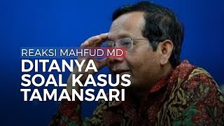 Reaksi Mahfud MD Ditanya Kasus Tamansari soal Proses Penggusuran
