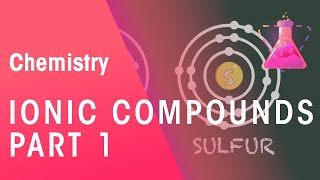 Formulae Of Ionic Compounds & Their Names - Part 1   Properties of Matter   Chemistry   FuseSchool