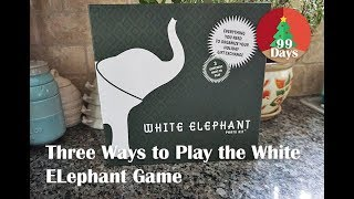 Three Different Ways to Play the White Elephant Game at the Holidays!