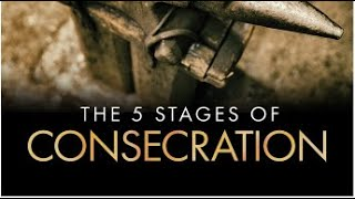 Consecration - Session 1: Stage #1, Salvation Part 1