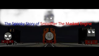the spooky story of smoother the masked engine