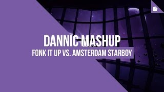 Fonk It Up Vs. Amsterdam Starboy (Dannic Jingleball Mashup)