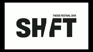 SHIFT -  The 2019 MFA Interaction Design Thesis Festival