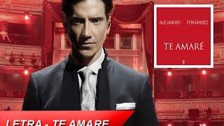 Alejandro Fernández - Te Amaré - Letra (Lyrics)