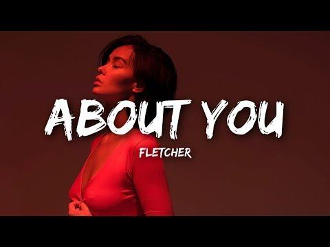 Fletcher About You Lyrics
