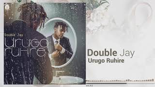 Double Jay   Urugo Ruhire (Official Audio)