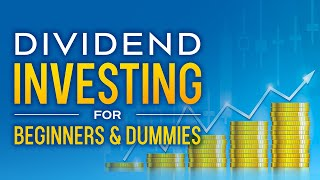 Dividend Investing for Beginners & Dummies - Stock Market Audiobook Full Length