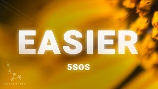 5 Seconds Of Summer   Easier (Lyrics)