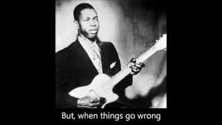 Elmore James - It hurts me too (lyrics)