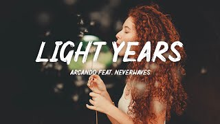 Arcando – Light Years (Lyrics) feat. neverwaves