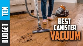 Best Canister Vacuums 2020 -  Budget Ten Best Vacuums Cleaners